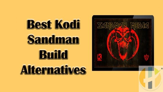 Sandman Build Kodi Alternatives