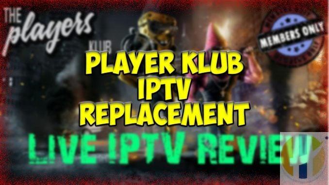 Players Klub IPTV Replacement / Alternative