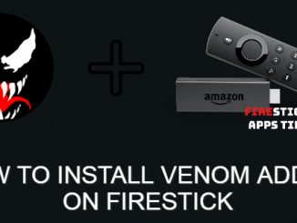 How to Install Venom Kodi Addon on Firestick