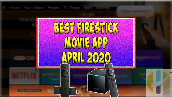 Best Movie APP Firestick April 2020