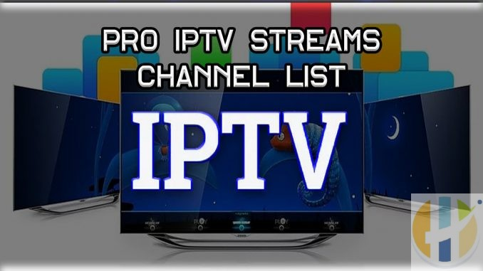 Pro IPTV Streams Channel lists