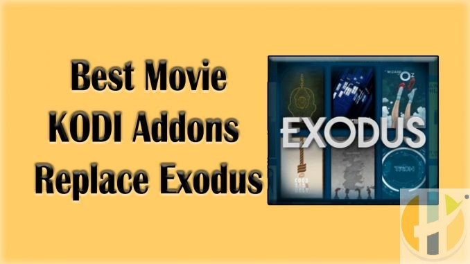Best Movie Kodi Addons Replace Exodus