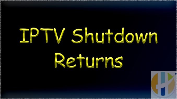 iptv shutdown returns