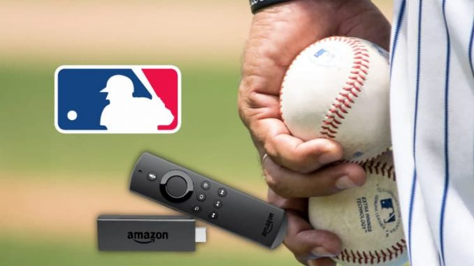 How to watch MLB games for free on Firestick: 3 Methods guide