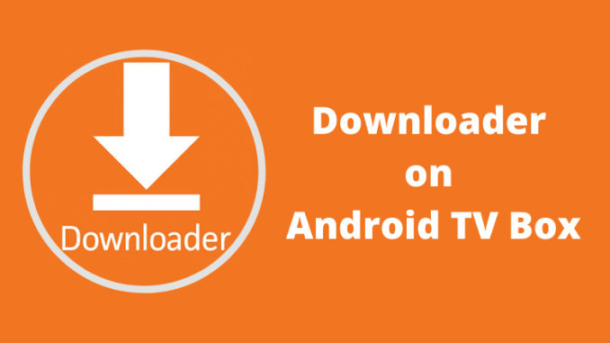 Downloader for Android TV