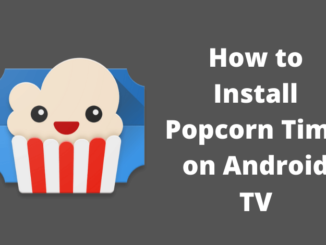 How to Install Popcorn Time on Android TV